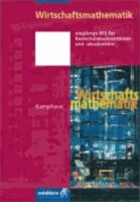 Wirtschaftsmathematik - Einjährige BFS Wirtschaft für Realschulabsolventinnen und -absolventen ( Höhere Handelsschule ).
