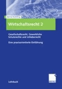 Wirtschaftsrecht 2 - Gesellschaftsrecht, gewerbliche Schutzrechte, Urheberrecht.