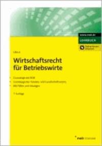 Wirtschaftsrecht für Betriebswirte - Grundzüge des BGB. Grundzüge des Handels- und Gesellschaftsrechts. Mit Fällen und Lösungen..