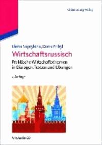 Wirtschaftsrussisch - Praktische Wirtschaftsthemen in Dialogen, Texten und Übungen.