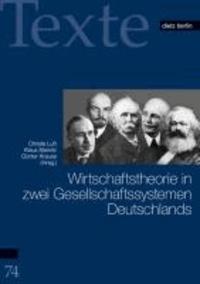 Wirtschaftstheorie in zwei Gesellschaftssystemen Deutschlands - Erfahrungen - Defizite - Herausforderungen.