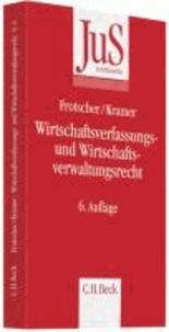 Wirtschaftsverfassungs- und Wirtschaftsverwaltungsrecht - Eine systematische Einführung anhand von Grundfällen.