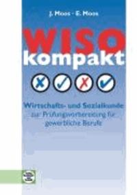 WISO Kompakt - Wirtschafts- und Sozialkunde zur Prüfungsvorbereitung für gewerbliche Berufe - Allgemeine Ausgabe.