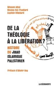 Wissam Alhaj et Nicolas Dot-Pouillard - De la théologie à la libération ? - Histoire du Jihad islamique palestinien.