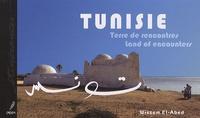 Wissem El-Abed - Tunisie - Terre de rencontres. Edition bilingue anglais-français.