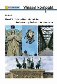 Wissen kompakt Teil 3 - Schweißtechnik bei der Restaurierung historischer Bauwerke.