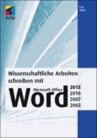 Wissenschaftliche Arbeiten schreiben mit  Microsoft Office Word 2013, 2010, 2007, 2003.
