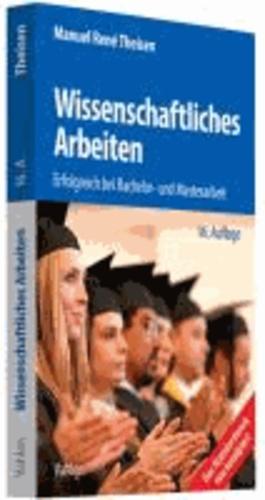 Wissenschaftliches Arbeiten - Erfolgreich bei Bachelor- und Masterarbeit.
