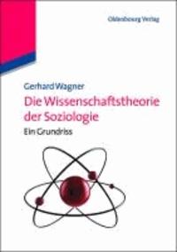 Wissenschaftstheorie der Soziologie - Ein Grundriss.