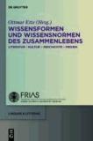 Wissensformen und Wissensnormen des ZusammenLebens - Literatur - Kultur - Geschichte - Medien.