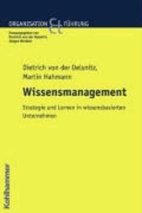 Wissensmanagement in Organisationen - Ein strategischer Ansatz.