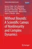 Without Bounds: A Scientific Canvas of Nonlinearity and Complex Dynamics.