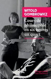 Witold Gombrowicz - Cours de philosophie en six heures un quart.