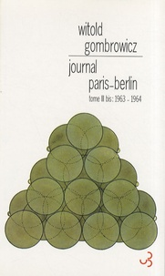 Witold Gombrowicz - Journal Paris-Berlin - Tome 3 bis, 1963-1964.