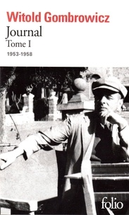 Witold Gombrowicz - Journal - Tome 1, 1953-1958.