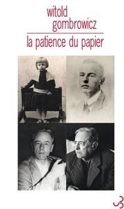 Witold Gombrowicz - La patience du papier.
