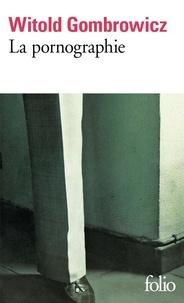 Witold Gombrowicz - La pornographie.