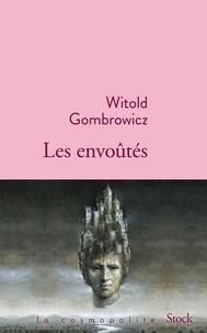 Witold Gombrowicz - Les envoûtés.