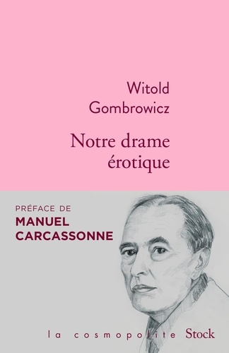 Witold Gombrowicz - Notre drame érotique.