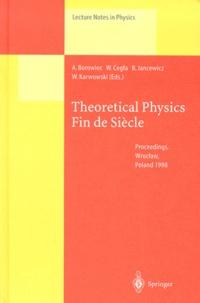 Witold Karwowski et Andrzej Borowiec - Theoretical Physics Fin de Siècle. - Proceedings, Wroclaw, Poland 1998.