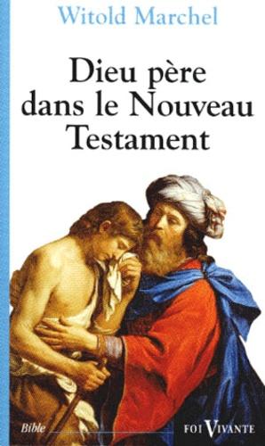 Witold Marchel - Dieu Père - Dans le Nouveau Testament.