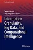 Witold Pedrycz et Shyi-Ming Chen - Information Granularity, Big Data, and Computational Intelligence.
