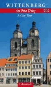 Wittenberg in One Day - A City Tour.