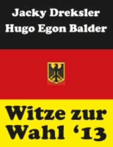 Witze zur Wahl 2013 - Die besten politischen Gags zur Bundestagswahl.