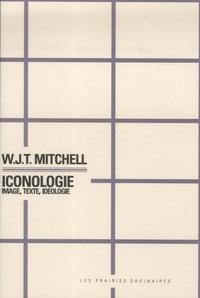 WJT Mitchell - Iconologie - Image, texte, idéologie.