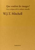 WJT Mitchell - Que veulent les images ? - Une critique de la culture visuelle.