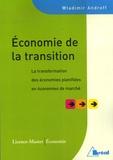 Wladimir Andreff - Economie de la transition - La transformation des économies planifiées en économies de marché.