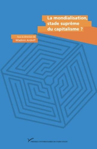 La mondialisation, stade suprême du capitalisme ?. En hommage à Charles-Albert Michalet