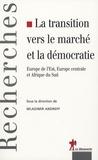 Wladimir Andreff et  Collectif - La transition vers le marché et la démocratie - Europe de l'Est, Europe centrale et Afrique du Sud.