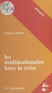 Wladimir Andreff - Les multinationales hors la crise.