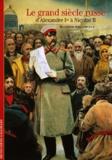 Wladimir Berelowitch - Le grand siècle russe d'Alexandre Ier à Nicolas II.