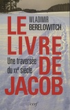 Wladimir Berelowitch - Le livre de Jacob.