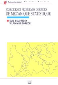 Mécanique statistique. Exercices et problèmes corrigés - Wladimir Gorecki |