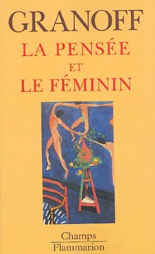 Wladimir Granoff - La pensée et le féminin.