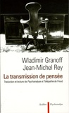 Wladimir Granoff et Jean-Marie Rey - La transmission de pensée - Traduction et lecture de Psychanalyse et Télépathie de Sigmund Freud.