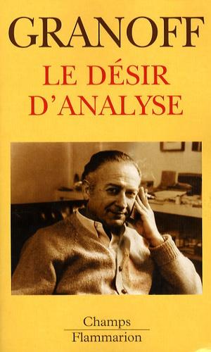 Wladimir Granoff - Le désir d'analyse.