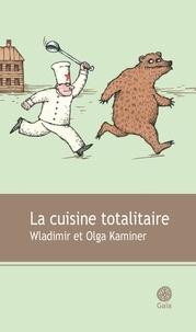 Wladimir Kaminer et Olga Kaminer - La cuisine totalitaire.