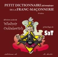 Wladimir Onkielewitch et  SaT - Petit dictionnaire philosophique de la franc-maçonnerie.
