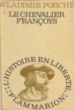 Wladimir Porche - Le chevalier Françoys.