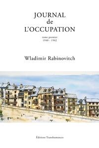 Wladimir Rabinovitch - Journal de l'Occupation - Tome 1, 1940-1942.