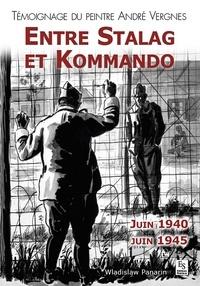 Wladislaw Panarin - Entre Stalag et Kommando - Témoignage du peintre André Vergnes, juin 1940-juin 1945.