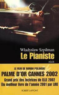 Wladyslaw Szpilman - Le pianiste - L'extraordinaire destin d'un musicien juif dans le ghetto de Varsovie, 1939-1945.