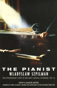 Wladyslaw Szpilman - The Pianist - The Extraordinary Story of One Man's Survival in Warsaw, 1939-45.