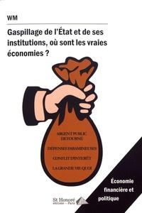 Gaspillage de l'Etat et de ses institutions, où sont les vraies économies ? -  WM |