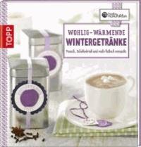 Wohlig-wärmende Wintergetränke - Punsch, Schokodrink und mehr hübsch verpackt.