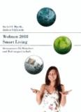 Wohnen 2018 - Smart Living - Innovationen für Bewohner und Wohnungswirtschaft.